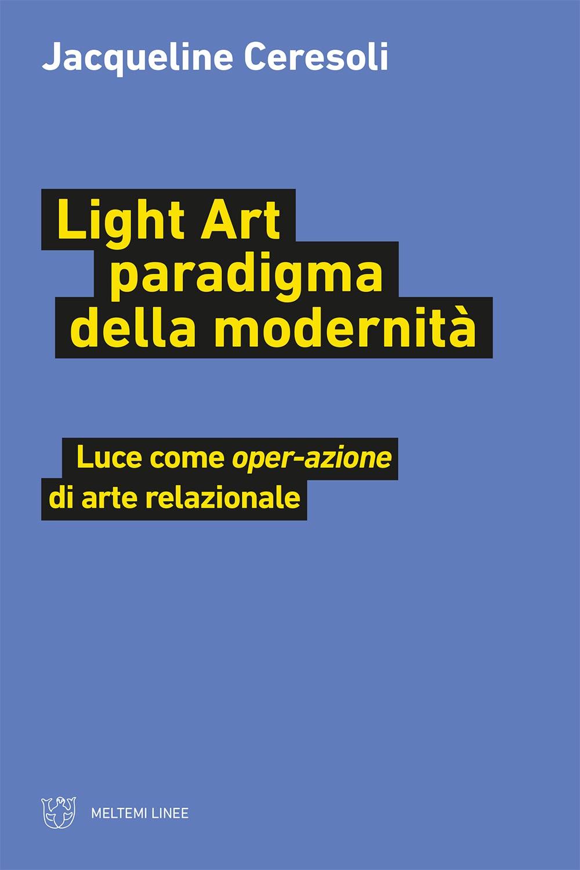 cover-linee-ceresoli-light-art-paradigma-della-modernita
