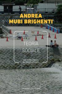biblioteca-brighenti-teoria-sociale.indd