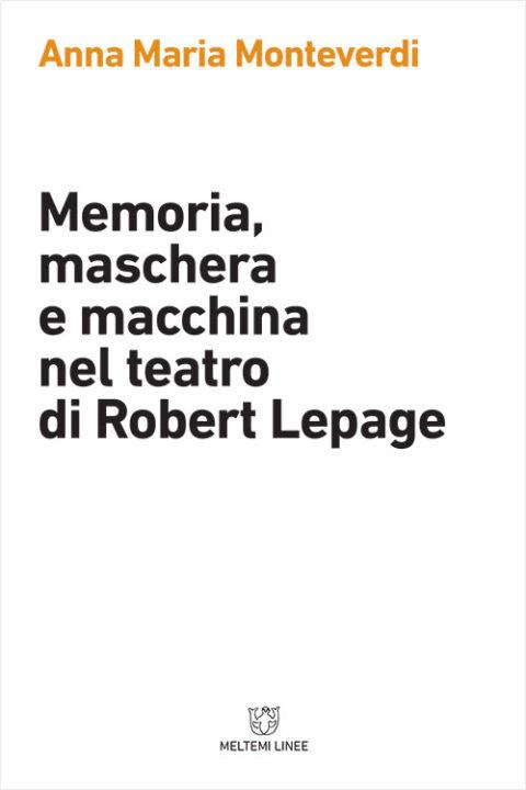 linee-meltemi-monteverdi-memoria-maschera-macchina-teatro-robert-lepage