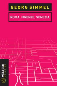 melusine-simmel-roma-firenze-venezia