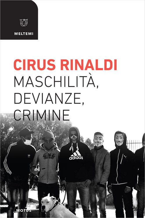 motus-meltemi-11x17-rinaldi-maschilita-devianze-crimine