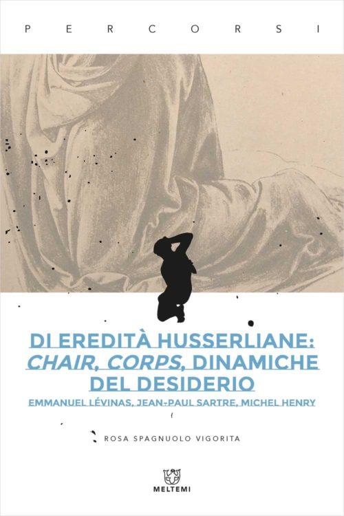 Di eredità husserliane: chair, corps, dinamiche del desiderio Book Cover