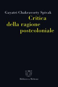 spivak-critica-ragione-postcoloniale