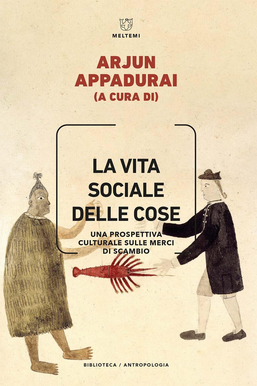 COVER-biblioteca-antropologia-appadurai-la-vita-sociale-delle-cose