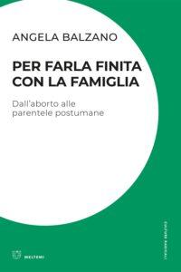 cover-cultura-balzano-per-farla-finita-con-la-famiglia-3