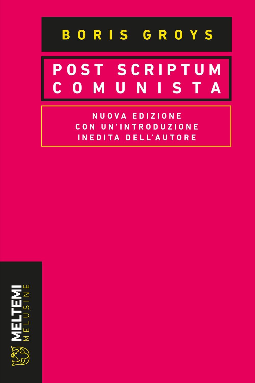 COVER-melusine-groys-post-scriptum-comunista
