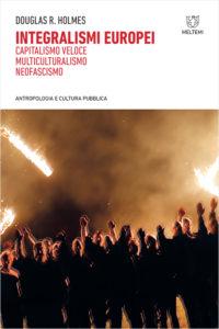 antropologia-cultura-pubblica-holmes-integralismi-europei.indd