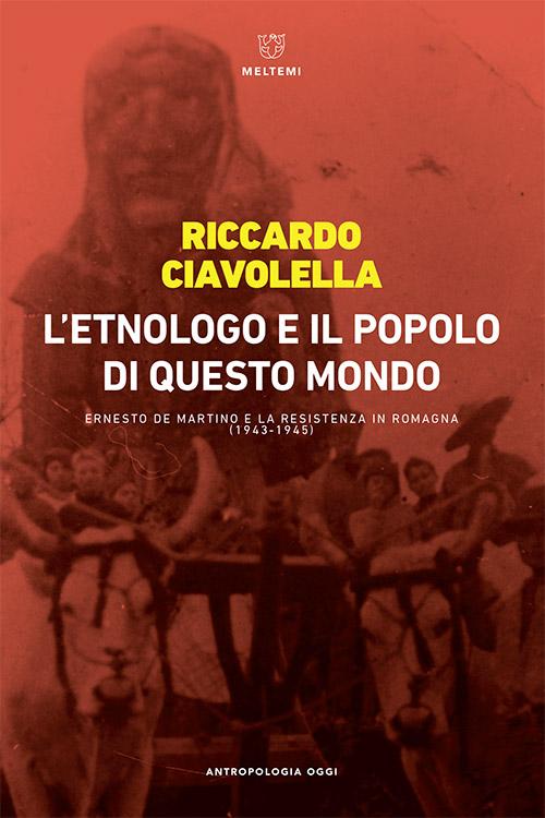 antropologia-oggi-ciavolella-etnologo-popolo-questo-mondo