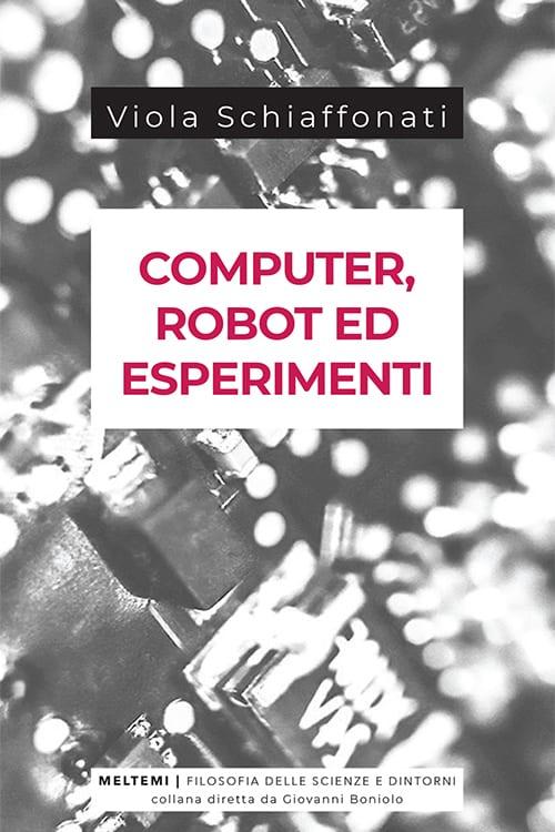 filosofia-scienza-dintorni-schiaffonati-computer-robot-esperimenti
