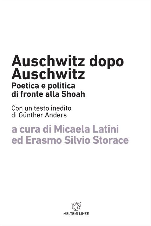 linee-meltemi-latini-auschwitz-dopo-auschwitz