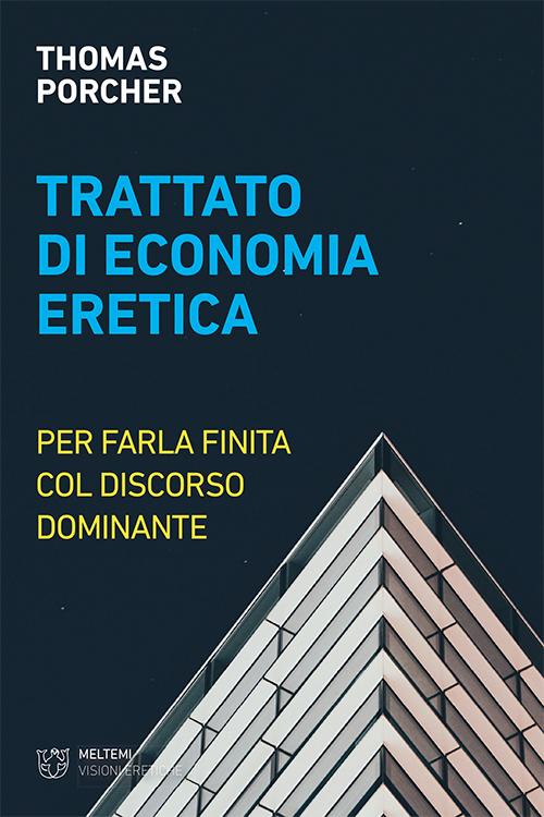 visioni-eretiche-porcher-trattato-economia-eretica.indd